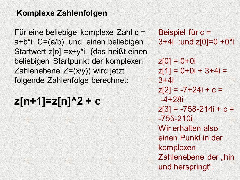 z[n+1]=z[n]^2 + c Komplexe Zahlenfolgen